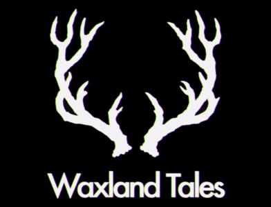 Waxland Tales
